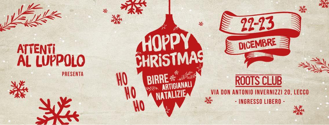 HOPPY Christmas #1 - Festival delle Birre di Natale. Herba Monstrum, Natale 2017 Lecco